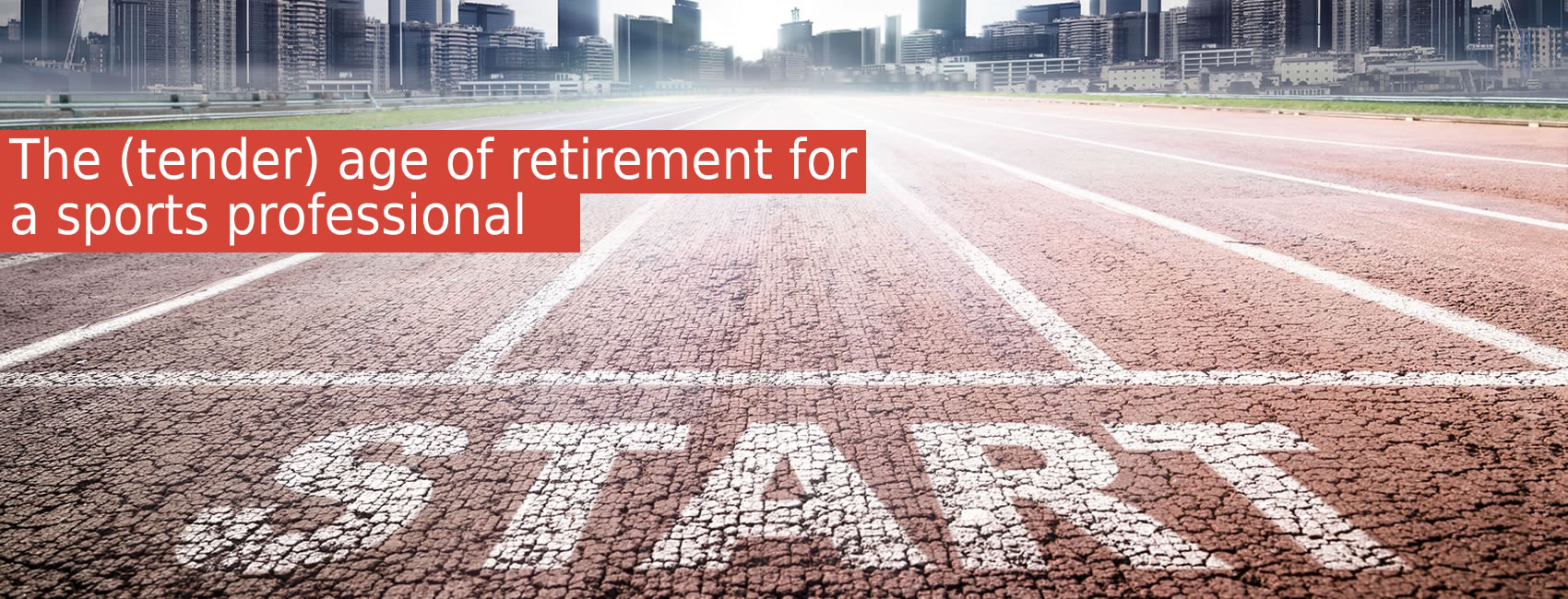 The (tender) age of retirement for a sports professional Image source: Bigstockphoto Image Credit and Copyright: © R_Tavani