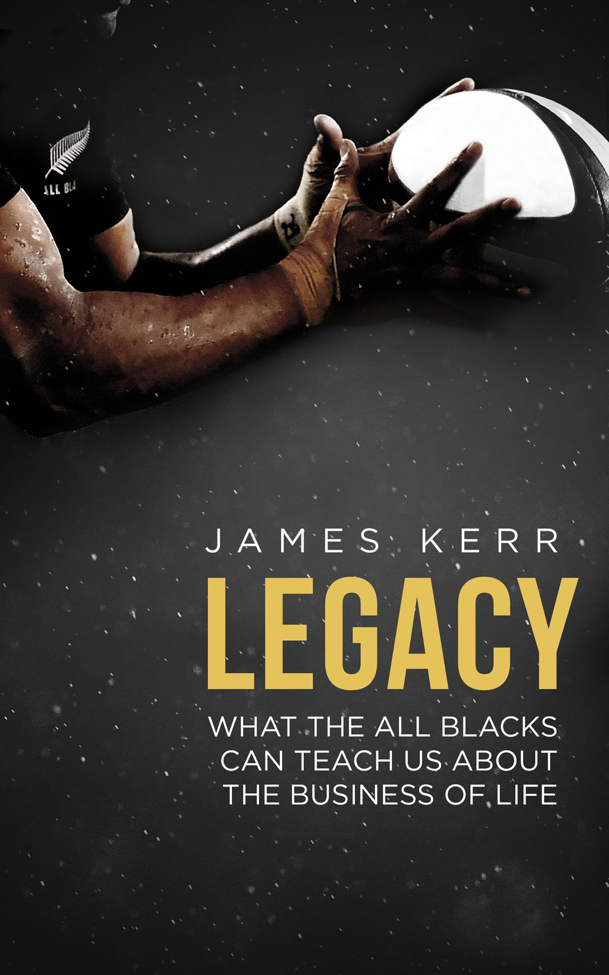 Legacy by James Kerr - image courtesy of Little, Brown Book Group